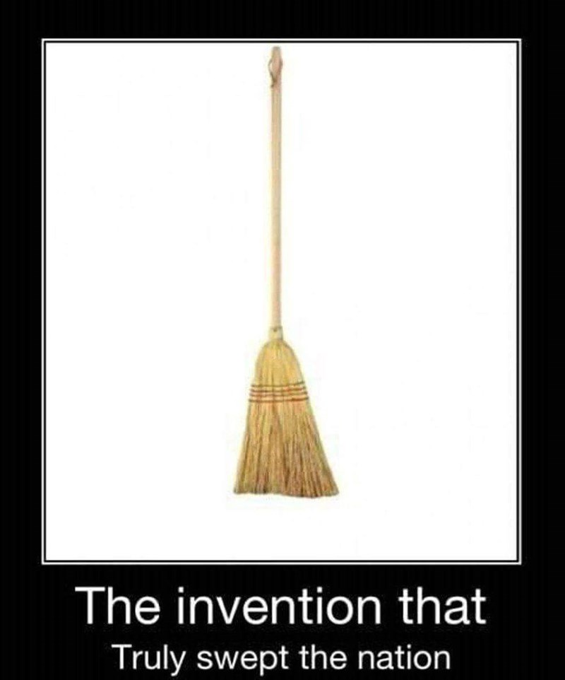 pun - Broom - The invention that Truly swept the nation