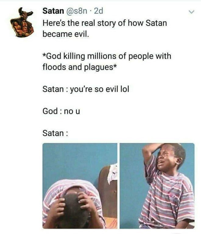 Meme about how God did a lot of bad things in the Bible and blamed Satan for being bad instead