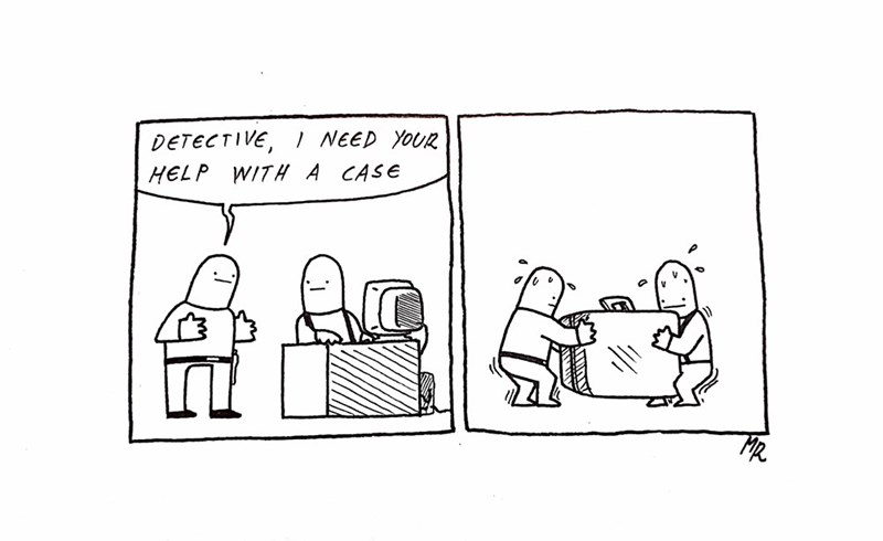 wholesome meme - Cartoon - / NEED YOUR DETECTIVE, HELP WITH A CASE MR