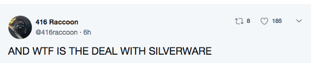 Text - t 8 185 416 Raccoon @416raccoon 6h AND WTF IS THE DEAL WITH SILVERWARE