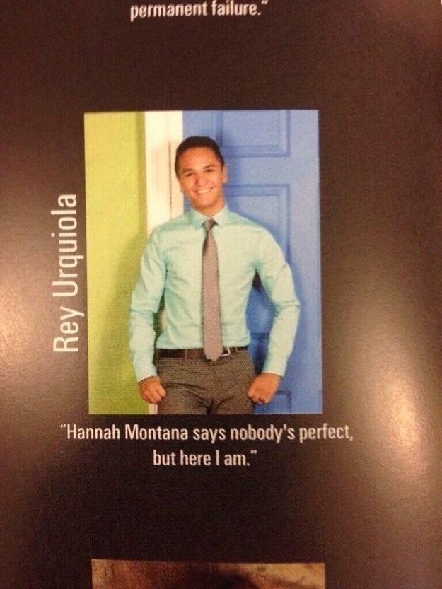 """Text - permanent failure."""" """"Hannah Montana says nobody's perfect but here I am. Rey Urquiola"""