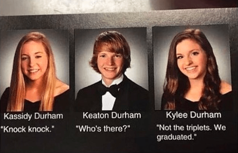 """Photograph - Kylee Durham Keaton Durham Kassidy Durham """"Not the triplets. We graduated."""" """"Who's there?"""" """"Knock knock."""""""