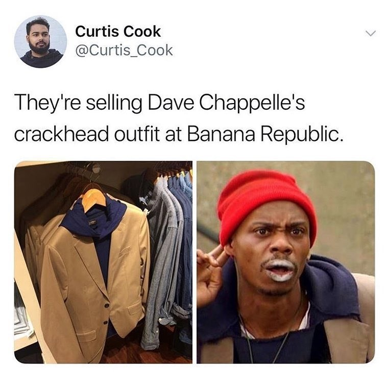 Funny meme about dave chappelle and banana republic.