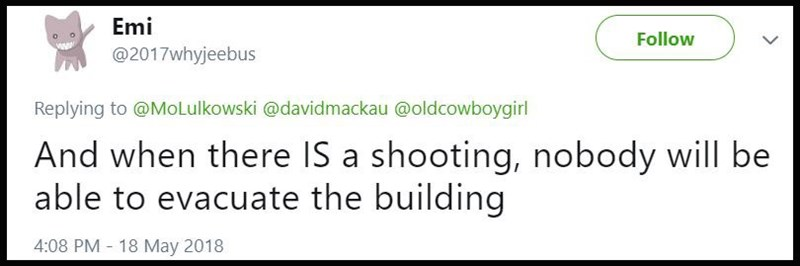 """And when there IS a shooting, nobody will be able to evacuate the building"""