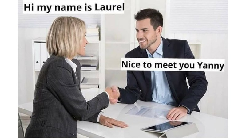 Product - Hi my name is Laurel Nice to meet you Yanny