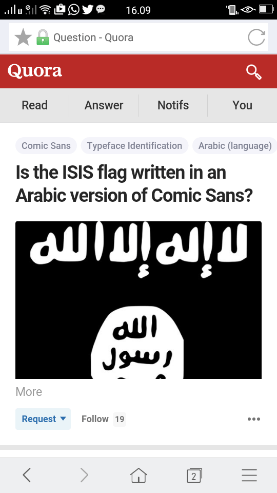 Text - 16.09 Question - Quora Quora Read Notifs Answer You Arabic (language Typeface Identification Comic Sans Is the ISIS flag written in an Arabic version of Comic Sans? யயம் aui Jaws More Follow 19 Request 2 II