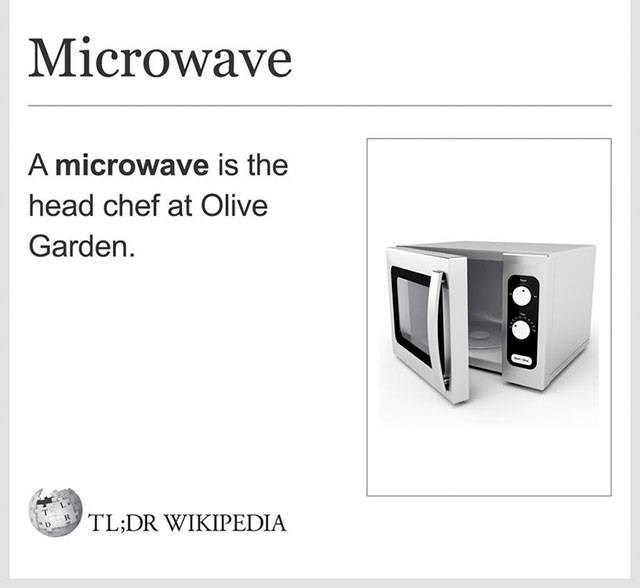 Product - Microwave A microwave is the head chef at Olive Garden TL;DR WIKIPEDIA