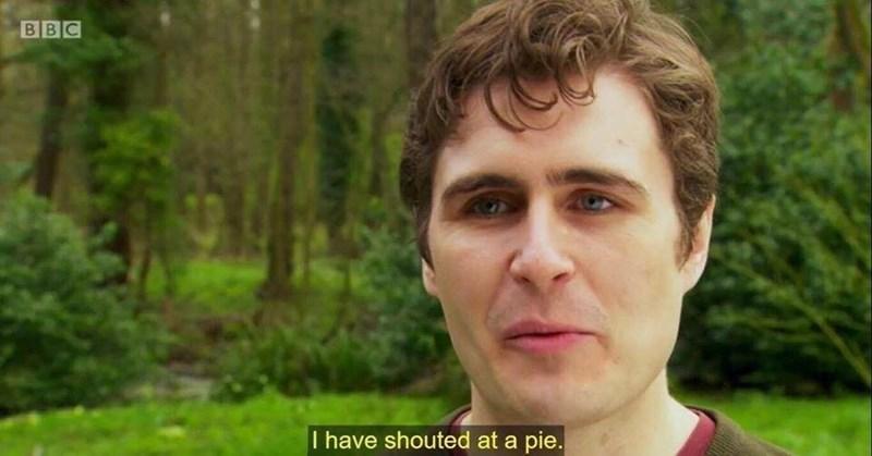Face - В В С I have shouted at a pie.