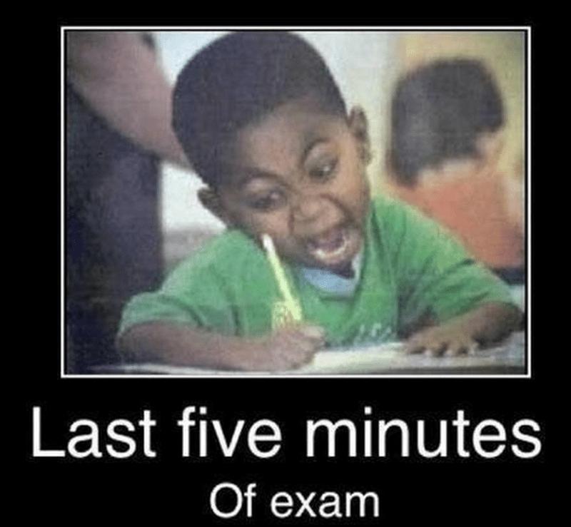 Facial expression - Last five minutes Of exam