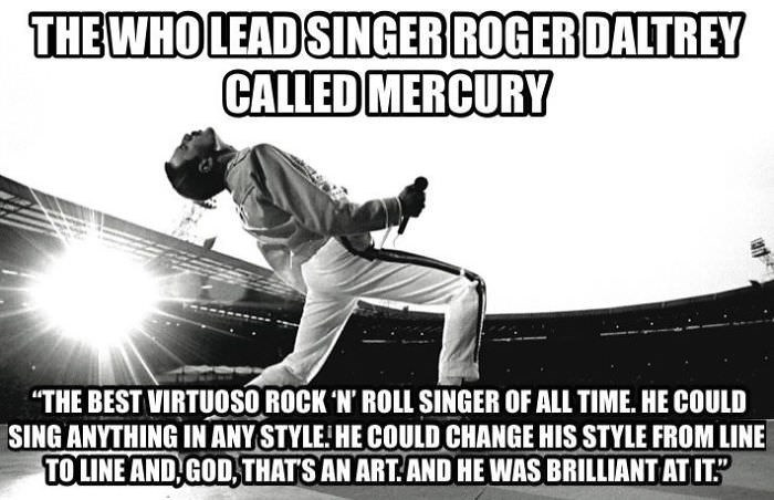 "Font - THE WHOLEAD SINGER ROGERDALTREY CALLED MERCURY ""THE BEST VIRTUOSOROCK 'N' ROLL SINGER OF ALL TIME. HE COULD SING ANYTHING IN ANY STYLE HE COULD CHANGE HIS STYLE FROM LINE TOLINE AND GOD,THATS AN ART.AND HE WAS BRILLIANT ATIT"