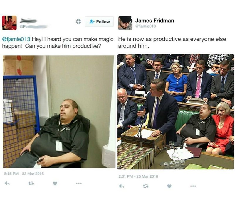 Brand - James Fridman Follow @fjamie013 @fjamie013 Hey! I heard you can make magic He is now as productive as everyone else happen! Can you make him productive? around him. 8:15 PM-23 Mar 2016 2:31 PM-25 Mar 2016 17