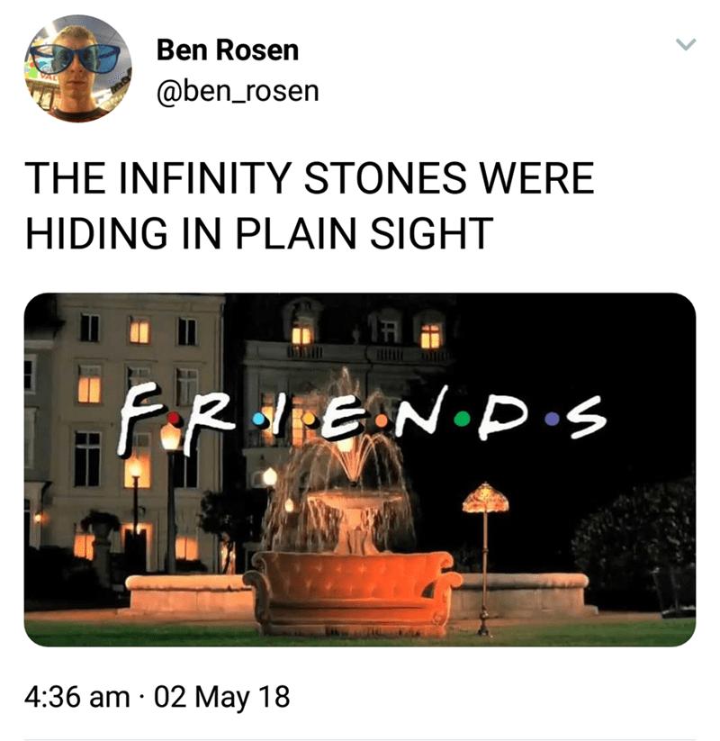 meme - Font - Ben Rosen @ben_rosen THE INFINITY STONES WERE HIDING IN PLAIN SIGHT ERHEEN P s 4:36 am 02 May 18