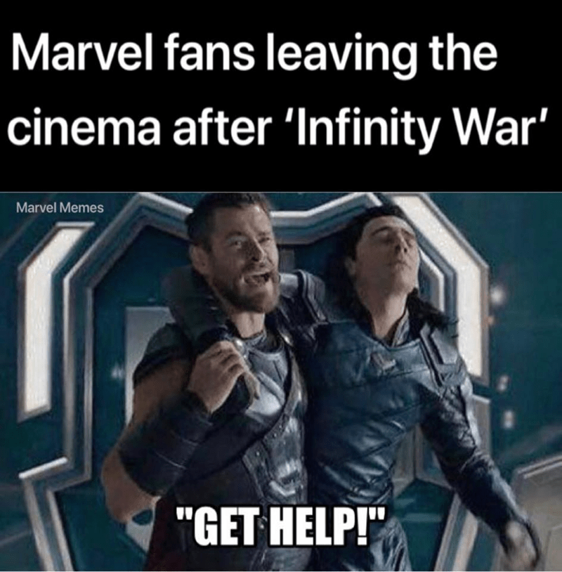 """meme - Photo caption - Marvel fans leaving the cinema after 'Infinity War' Marvel Memes """"GET HELP!"""""""