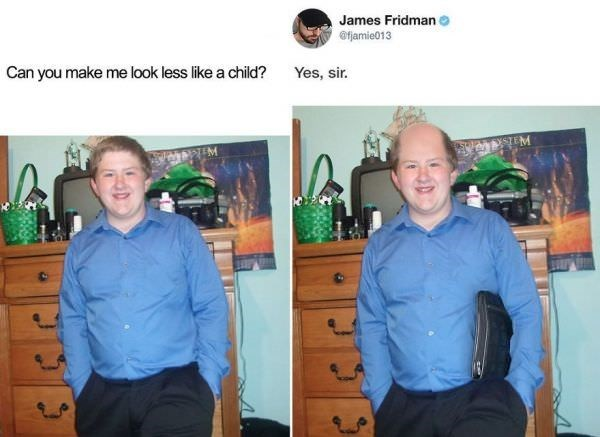 Community - James Fridman 6 Ofamie013 Can you make me look less like a child? Yes, sir. WANSTEM
