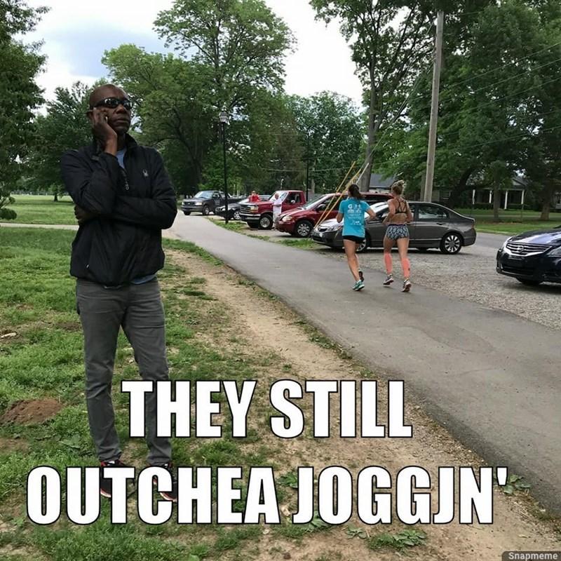 Walking - THEY STILL OUTCHEA JOGGIN Snapmeme