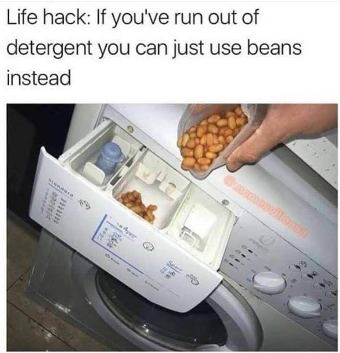 Funny meme about using beans as laundry detergent.