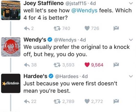 Text - Joey Staffileno @jstaff15 4d well let's see how @Wendys feels. Which 4 for 4 is better? t 740 2 726 Wendy's@Wendys 4d We usually prefer the original to a knock off, but hey, you do you HIESTH t 3,593 9,564 38 Hardee's @Hardees 4d Hardee's Just because you were first doesn't mean you're best 22 2,789 2,772