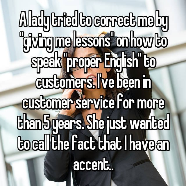 Lady tried to correct customer service rep's accent over the phone