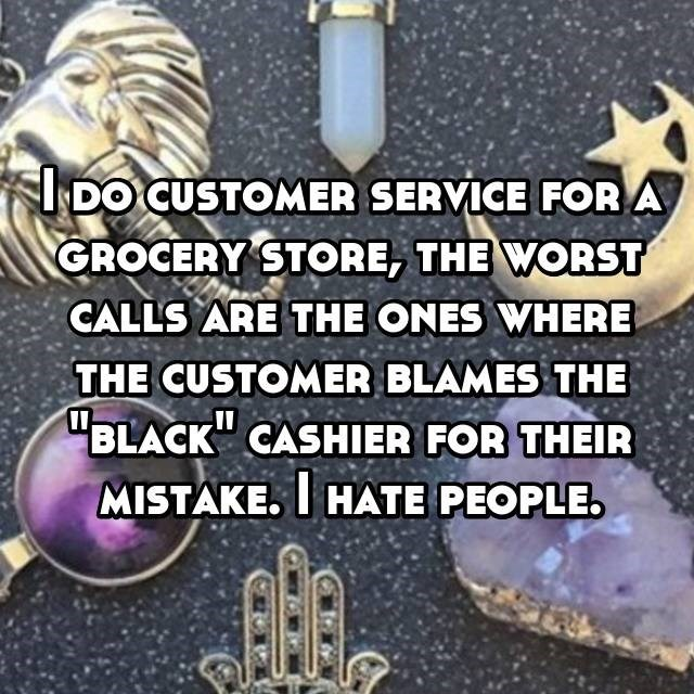 Customer at a grocery store was racist toward a black employee
