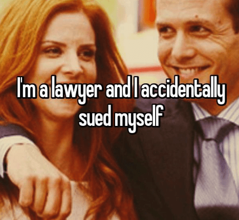 Facial expression - Imalawyer and laccidentally Tme sued myself