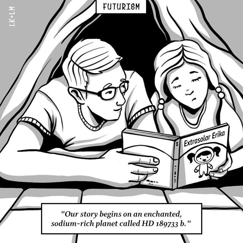 "Cartoon - FUTURISM Extrasolar Erika ""Our story begins on an sodium-rich planet called HD 189733 b."" enchanted, LK+LM"