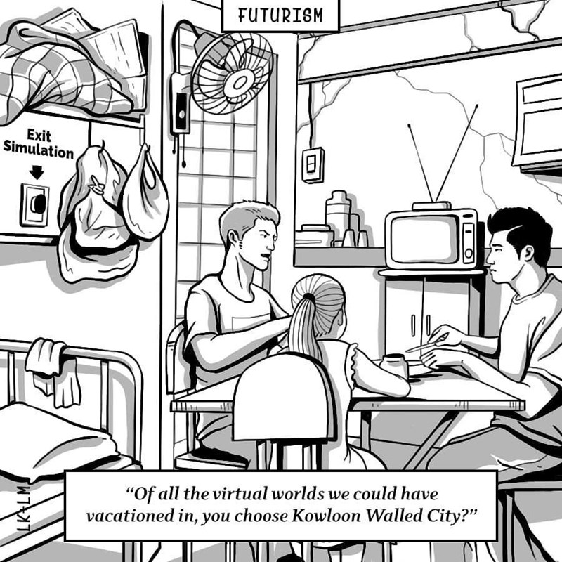 """Cartoon - FUTURISM Exit Simulation """"Of all the virtual worlds we could have vacationed in, you choose Kowloon Walled City?"""""""