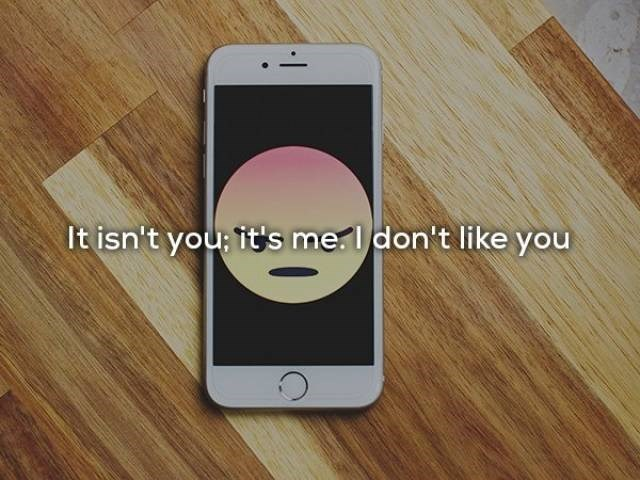 Mobile phone - It isn't you: it's me don't like you