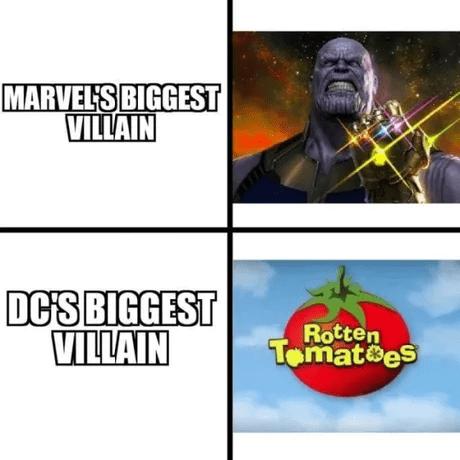 meme - Poster - MARVELS BIGGEST VILLAIN DC'S BIGGEST VILLAIN Rotten Tomatoes