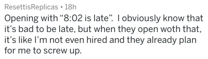 """Text - ResettisReplicas 18h Opening with """"8:02 is late"""" Iobviously know that it's bad to be late, but when they open woth that, it's like I'm not even hired and they already plan for me to screw up."""