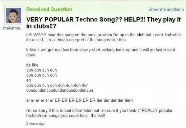Someone asks Yahoo Answers a very vague question about a techno song they always hear