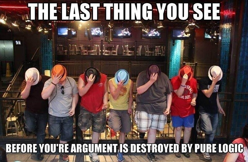 Event - THE LAST THING YOU SEE 5TA IT HLDERS BEFORE YOU'RE ARGUMENT IS DESTROYED BY PURE LOGIC