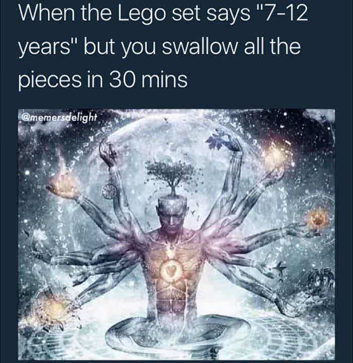 """Text - When the Lego set says """"7-12 years"""" but you swallow all the pieces in 30 mins amemersdelight"""