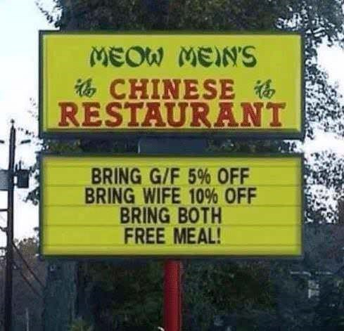 Street sign - MEOW MEIN'S CHINESE RESTAURANT BRING G/F 5% OFF BRING WIFE 10% OFF BRING BOTH FREE MEAL!