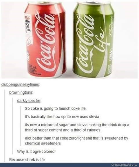 """Tumblr post showing an image of a regular can of Coke next to a green can of Coke that has text that reads, """"Life"""" on it; someone comments that it is """"ogre-colored"""" because """"Shrek is life"""""""