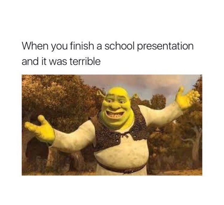 Yellow - When you finisha school presentation and it was terrible