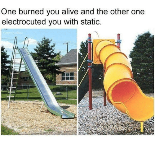 kids had it so hard slide kids relatable playground playground problems memes about kids - 9168746240