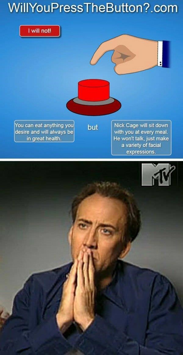 happy meme about pressing a button and having nick cage look at you while you eat