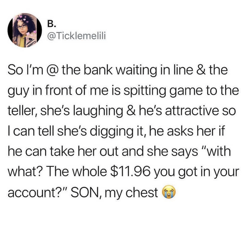 happy meme about a bank teller that didn't go out with a guy because she saw the amount of money he had