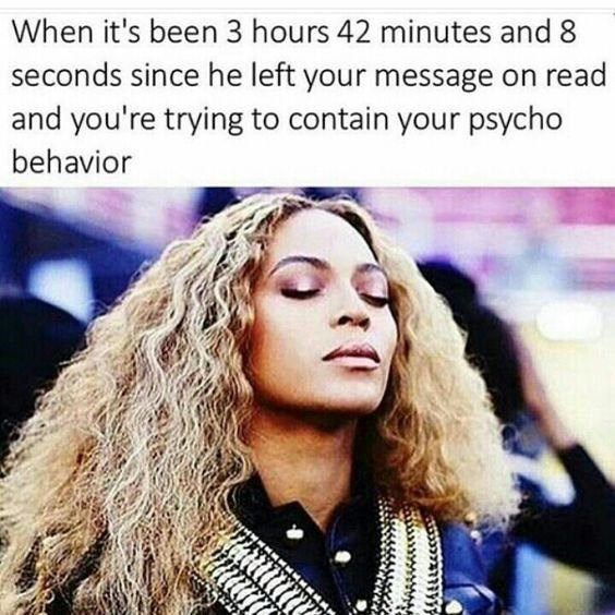 happy meme with beyonce about trying not to freak out when he left you on read