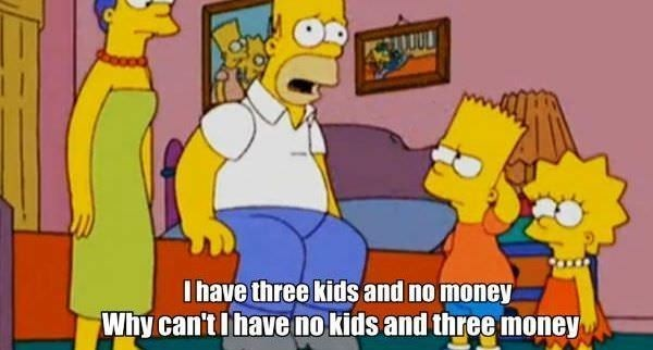 Cartoon - I have three kids and no money Why can't Ihave no kids and three money