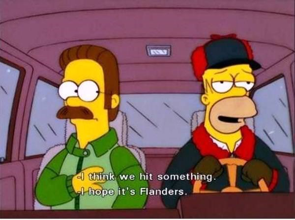 Cartoon - think we hit something. thope it's Flanders.