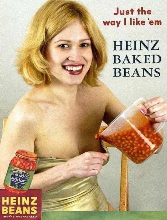 cursed_image - Junk food - Just the way I like em HEINZ BAKED BEANS HEINZ BAKED BEANS/ eveN HEINZ BEANS THEY'RE OVEN-BAKED