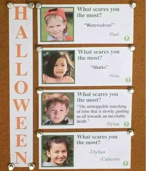 """Forehead - What scares you the most? """"Werewolves!"""" Paul What scares you the most? """"Sharks"""" Nina What scares you the most? """"The unstoppable marching of time that is slowly guiding us all towards an inevitable death. Dylan What scares you the most? Dylan Catherine EALLOWEN"""