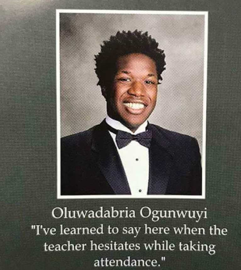 """Yearbook quote that says, """"I've learned to say here when the teacher hesitates while taking attendance"""""""