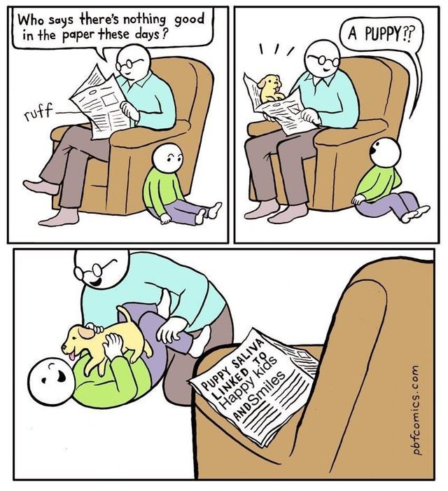 wholesome meme - Cartoon - Who says there's nothing good in the paper these days? ruff. A PUPPY?? PUPPY SALIVA LINKED, TO Happy kids ANDSmiles C. pbfcomics.com