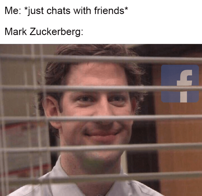 Face - Me: *just chats with friends* Mark Zuckerberg