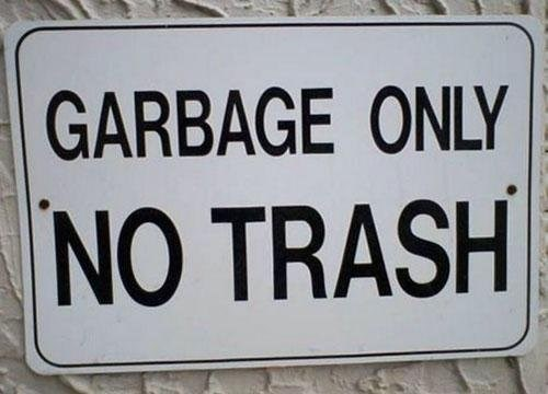 Text - GARBAGE ONLY NO TRASH