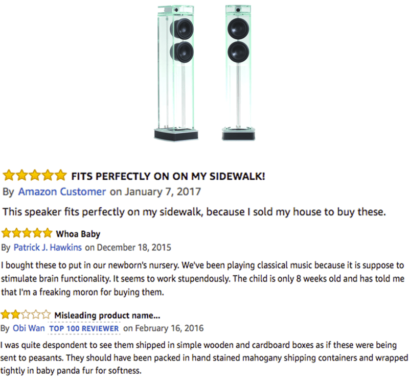 amazon review speakers FITS PERFECTLY ON ON MY SIDEWALK! By Amazon Customer on January 7, 2017 This speaker fits perfectly on my sidewalk, because I sold my house to buy these. Whoa Baby By Patrick J.Hawkins on December 18, 2015 I bought these to put in our newborn's nursery. We've been playing classical music because it is suppose to stimulate brain functionality. It seems to work stupendously. The child is only 8 weeks old and has told