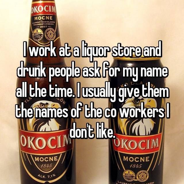 Drink - ОКОСIM MOCNE LAUREAT CHMIELARO KRASNOSTAWSKICH 2007 HIEISCE work at a liquor store and drunk people ask for my name all the time.lusualy givethem the names of the co workers DEA YLK KOCIMont like ОКОСIМ МОCNE МОCNE 1845 1845 ALK. 7,1% MIEISCET LAUREI