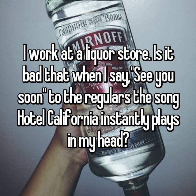 Product - NHPHOBCHAN BOAKA. MIRNOFF Iwork acaliquor store.lsit bad that when Isay See you Soon to the requlars the song Hotel Calfornia instantly plays in my head? PREUCD T